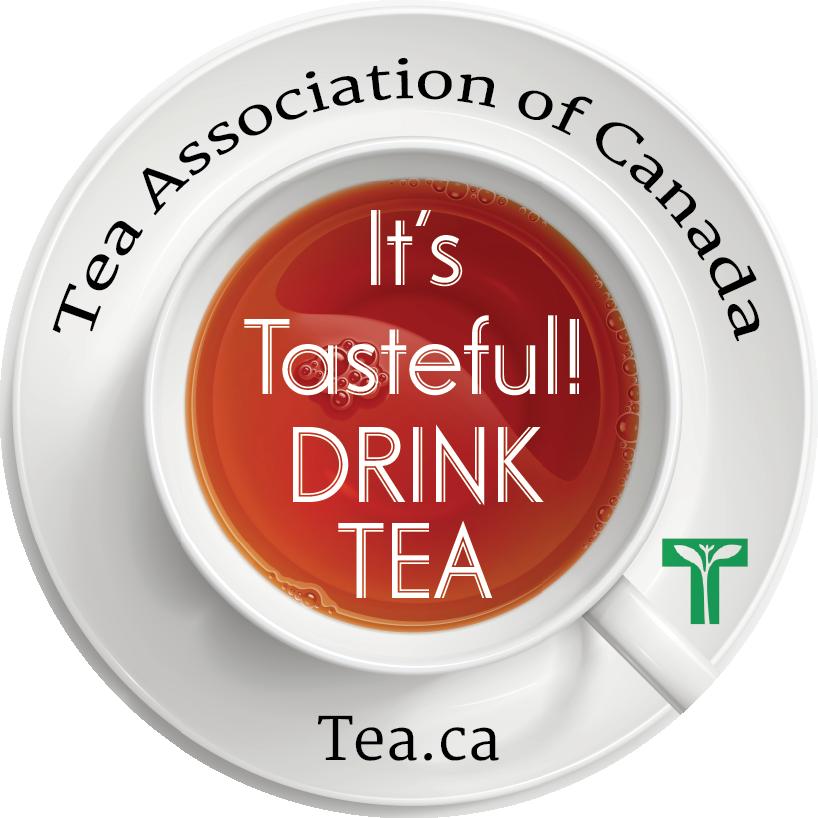 It's tasteful, drink tea - Tea and Herbal Association of Canada