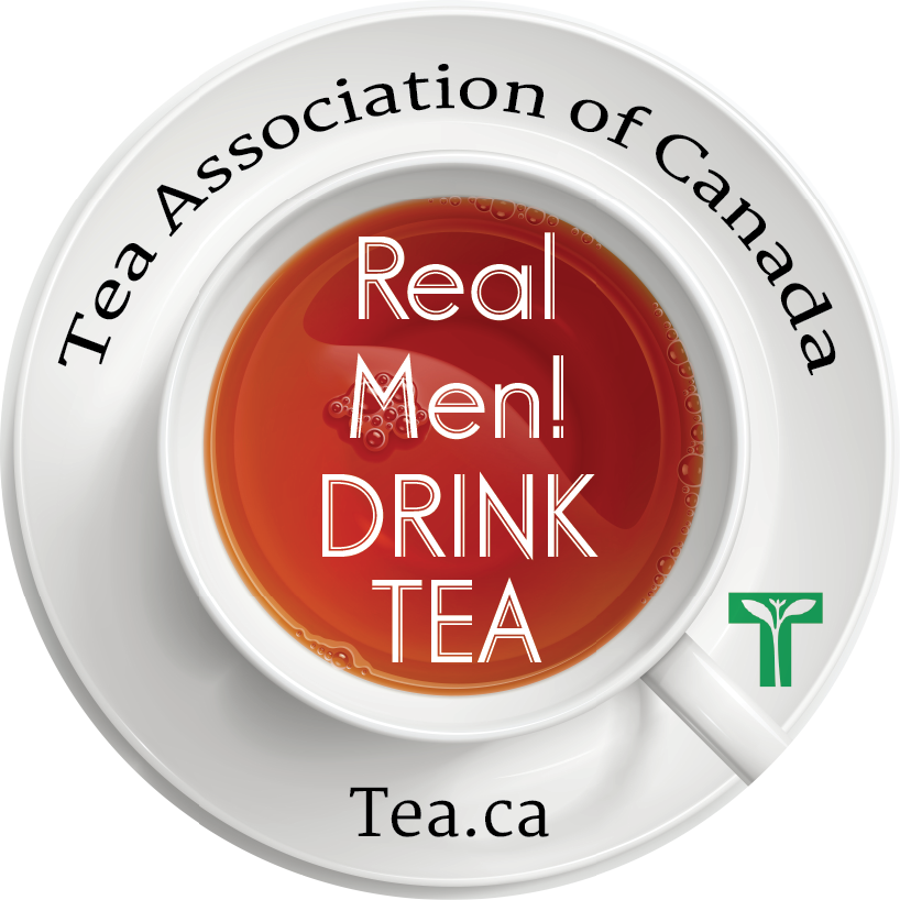 Real Men Drink Tea - Tea and Herbal Association of Canada