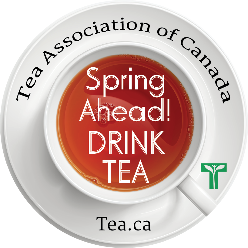 Spring Ahead, Drink Tea - Tea and Herbal Association of Canada